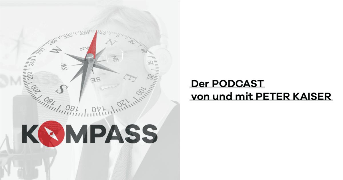 KOMPASS Podcast von und mit Peter Kaiser