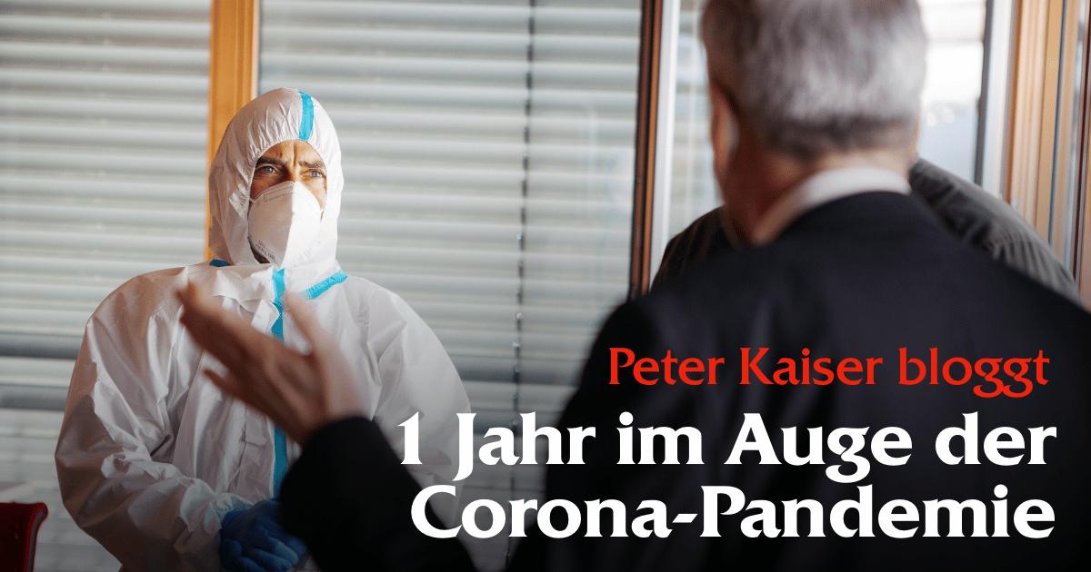 Ein Jahr Pandemie - Peter Kaiser bloggt